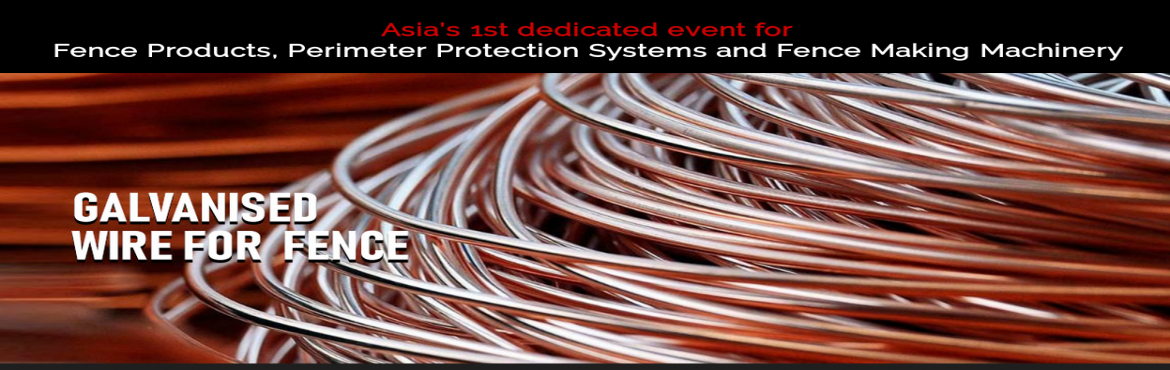 Book Online Tickets for INDIA FENCE EXPO 2019, Chennai. INDIA FENCE EXPO is Asia's first exhibition on fence products and fence products manufacturing machinery.The event provides an unique opportunity for the Fence and Perimeter Protection industry – fence products manufacturers, fence making