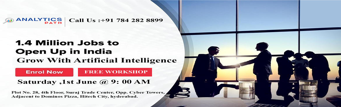 Book Online Tickets for Free Workshop On AI Training Lead By  Ve, Hyderabad. Free Workshop On AI Training Lead By Veteran Experts From Industry At Analytics Path On 01st June, 9 AM, Hyd. About The Workshop: It's time to up skill your career based knowledge of Artificial Intelligence & start excelling in your profess
