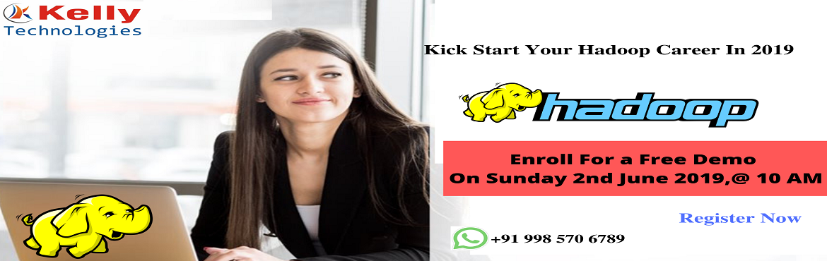 Book Online Tickets for Avail The Best Hadoop Career Opportuniti, Hyderabad. Attend High Interactive Free Demo on Hadoop Technology at Kelly Technologies On 2nd June @ 10:00 AM Hyd. Hadoop is considered as the most trending Java-based technology in the current IT world. It is completely an open source programming framework an