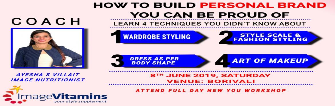 Book Online Tickets for New You Workshop, Mumbai. WORKSHOP by Image Vitamins- Date: 8th June, 2019- Saturday  Wardrobe Styling 1) Learn how to create different looks with same wardrobe clothes. 2) Learn how to mix & match different types of garments. 3) Learn how to be creative in your Dres