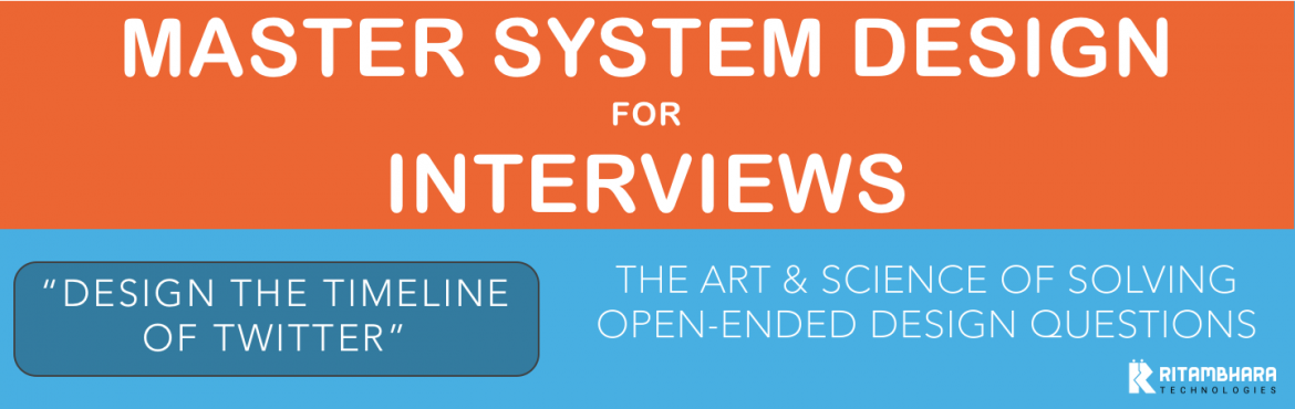 Book Online Tickets for Personal Coaching for System Design Inte, Noida. This is personalized coaching where the trainerwill personally teach you thru live classes (online chat / screen share / Whiteboard)..  Master the art & science of solving open-ended system design interview questions in thisone-