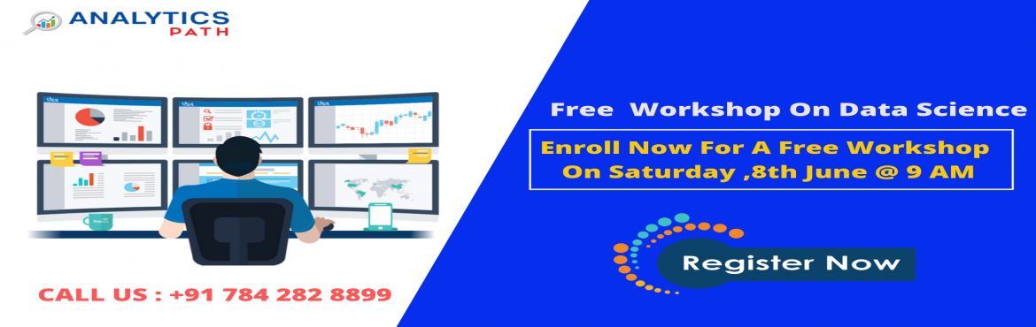 Book Online Tickets for Attend Free Workshop On Data Science Tra, Hyderabad.  Attend Free Workshop On Data Science Training-Ace Your Analytics Skills With Experts Guidance At Analytics Path On Saturday, 8th June @ 9 AM About the Event  Data Scientist is the sexiest job of the 21st century with incredible salary packages
