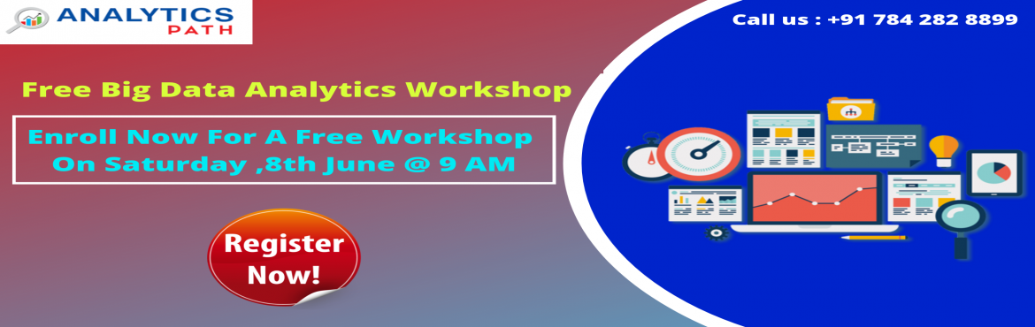 Book Online Tickets for Get Registered for Free Big Data Analyti, Hyderabad.   Get Registered for Free Big Data Analytics Workshop to have an Optimal Career Success on 8th June 2019 at Analytics Path @ 9:00 AM Enter into the World of Big Data Analytics to build professional Career Graph  The demand for Data Scientist Exp