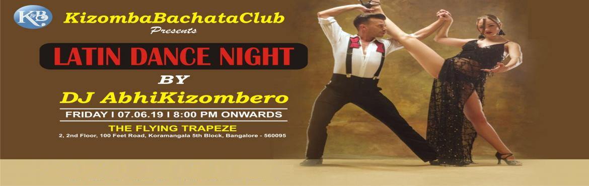 Book Online Tickets for Latin dance Night on Friday evening, Bengaluru. Quick Highfactors:  The Only Latin dace event in the Town on a Friday Night.   The most sensual Latin Salsa,Bachata and Kizomba Dance event   Limited Free Entry passes for Couples and Ladies only.   Beautiful and happening venue: The Flying Trapeze i