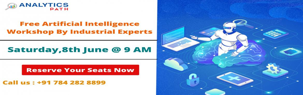Book Online Tickets for Register for Free High Informative Artif, Hyderabad. Register for Free High Informative Artificial Intelligence workshop by Industry Experts at Analytics Path on Saturday, 8th June @ 9 AM Enter into the world of Artificial Intelligence About the Event  Data Scientist is the sexiest job of the 21st cent