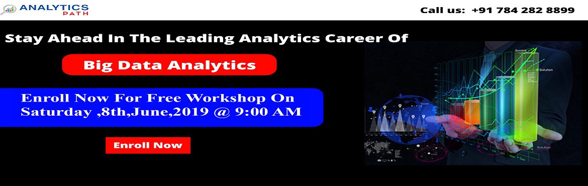 Book Online Tickets for Sign Up Now  For Free Workshop On Big Da, Hyderabad. Sign Up Now For Free Workshop On Big Data Analytics At Analytics Path Scheduled On 8th June, 9 AM, Hyd. About The Event:  Big Data Analytics In Hyderabad at the Analytics Path is considered to be the best across the analytics training industry. Our w