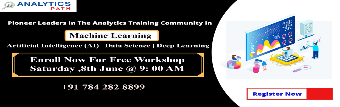 Book Online Tickets for Enroll For Free Machine Learning  Worksh, Hyderabad. Enroll For Free Machine Learning Workshop-By Skilled Industry Experts At Analytics Path On 8th June, 9 AM, Hyderabad.  About The Workshop: With the view of elevating the ongoing demand for the certified Machine Learning experts across the IT & co