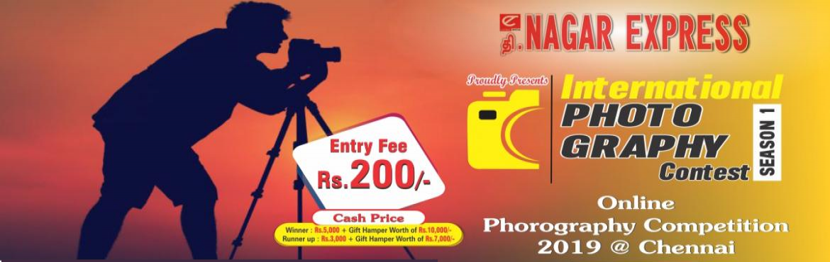 Book Online Tickets for International Photography Contest 2019, Chennai.