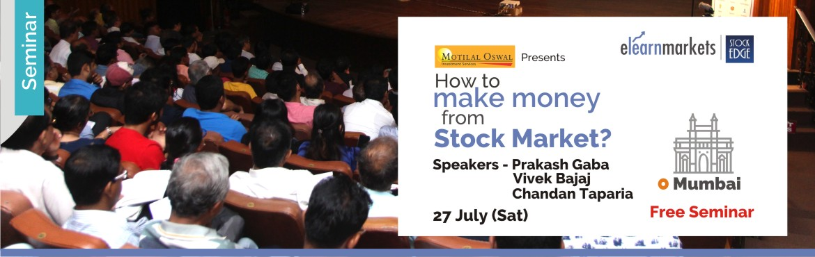 Book Online Tickets for How to make money from Stock Markets at , Mumbai.  Introduction   Stock Market have been an incredible source of wealth creation, globally. However only few serious ones make some serious money. The question is what do they have in them, which a normal person does not? One can participate in St