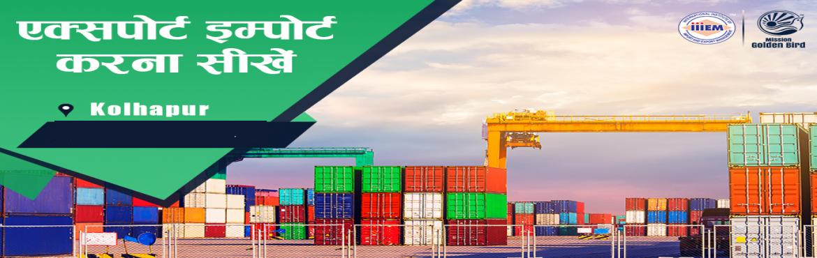 Book Online Tickets for Start and Set up Your Own Import and Exp, Kolhapur.  Suitable For -1. Any Graduate​ ​/ MBA student willing to become Exporter / Importer​.​ 2. Businessmen having their own shop/ factory/products Or​ willing to Export their own Products.3. Anyone willing to work in Export​ ​/​ ​I