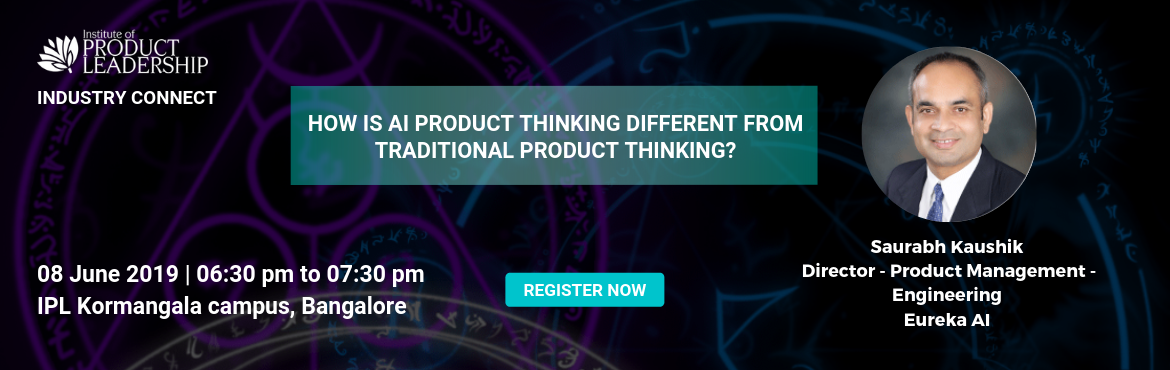 Book Online Tickets for Industry Connect - How is AI Product Thi, Bengaluru. 08 June 2019 | 06:30 pm to 07:30 pm | IPL Koramangala Campus Key Takeaways:  Major difference between Traditional vs AI Product Thinking Challenges in AI Product Thinking Mechanisms/Framework to deal with these challenges  About the Speaker: Saurabh