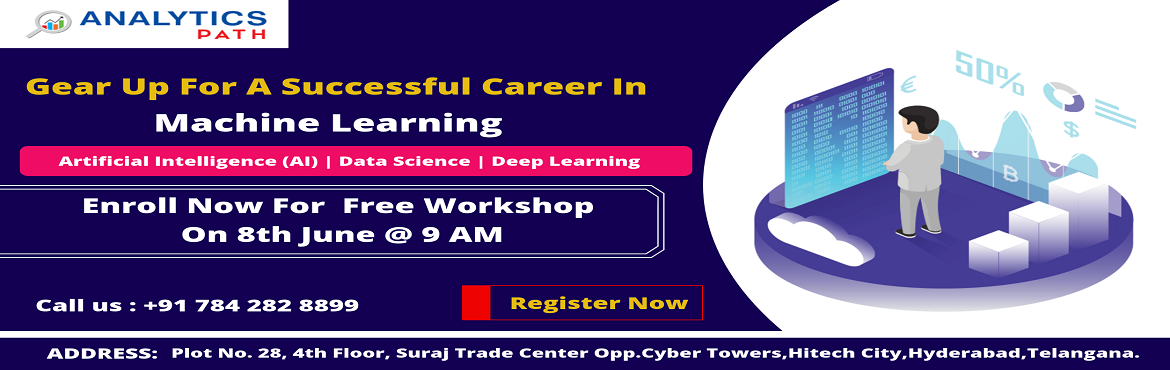 Book Online Tickets for Enroll now to avail the Analytics Path M, Hyderabad. Enroll now to avail the Analytics Path Machine Learning Free Workshop In Hyderabad attended by the domain experts is scheduled on 19th May 9 AM .  About The Workshop: Interested in securing a career in Machine Learning? But are you confused on how to