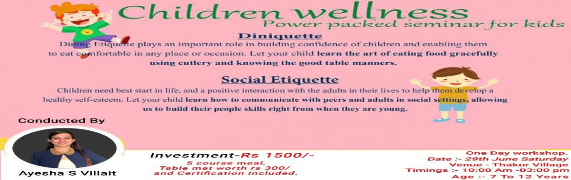 "Book Online Tickets for Childrens Workshop, Mumbai. CHILDRENS WORKSHOP ""Discover secrets behind Well Behaved Kids"" One Day Workshop Take Away of Workshop  Introduction to Social Skills. Meeting and Greeting. Golden Words. Telephonic Etiquette. Guest Etiquette. Dining Etiquette. Introducing"