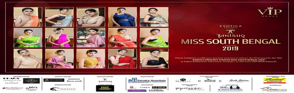Book Online Tickets for Exotica Presents Tanishq Miss South Beng, Durgapur.  exotica-presents-tanishq-miss-south-bengal-2019