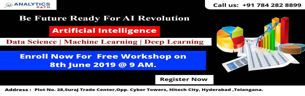 Book Online Tickets for Attend Free Workshop On Artificial Intel, Hyderabad. Attend Free Workshop On Artificial Intelligence Training Master It, At Analytics Path On 8th Jun at 9 AM, Hyd About The Workshop: It's time to upskill your career based knowledge of Artificial Intelligence & start excelling in your professi