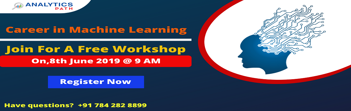 Book Online Tickets for Step Into Career In Machine Learning By , Hyderabad. Step Into Career In Machine Learning By Enrolling For Free Workshop By Analytics Path-On 8th June @ 9 AM, Hyderabad. About The Workshop: Interested in securing a career in Machine Learning? But are you confused on how to begin with your success journ