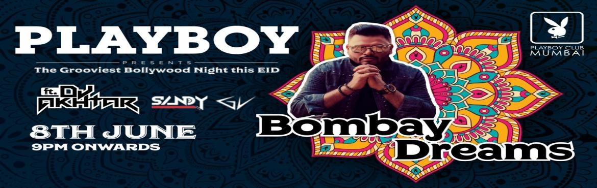 Book Online Tickets for BombayDreams  at Playboy Club Mumbai, Mumbai. Kick off the festive weekend strong with our favourite ritualBombayDreams@playboyclubmumbai This Saturday is sure to be huge withDj Akhtarspinning upbeat mix of Bollywood chart-busters to keep you grooving all night long !&nbs