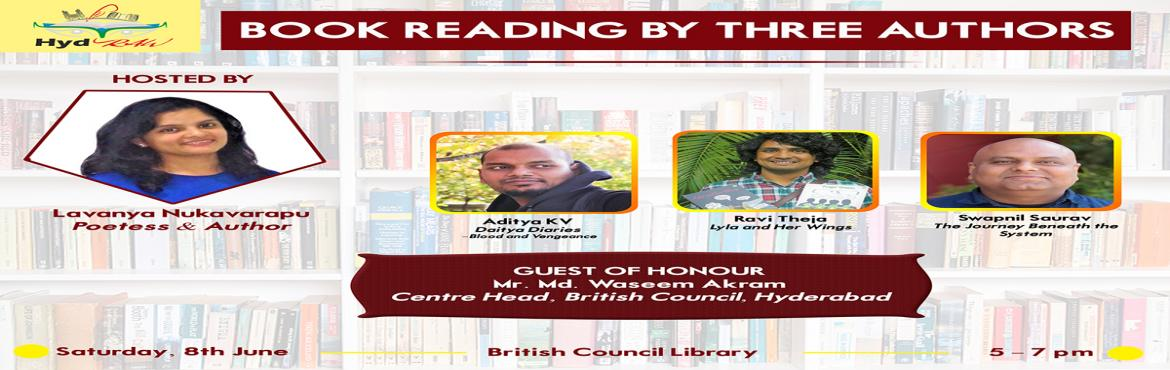 Book Online Tickets for Book Reading By Three Authors, Hyderabad. HydRAW proudly presents a book reading session of three Hyderabadi authors: Aditya Kv, Ravi Gowri Theja and Swapnil Saurav. We are thankful to Mr. Md. Waseem Akram, Centre Head, British Council, Hyderabad, who has kindly agreed to be our Chief Guest.