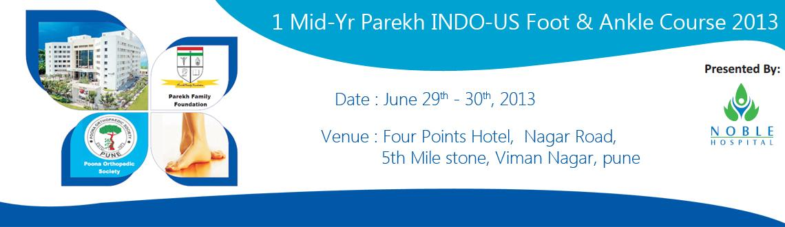 Book Online Tickets for 1st Mid-Yr Parekh INDO-US Foot & Ankle C, Pune.  