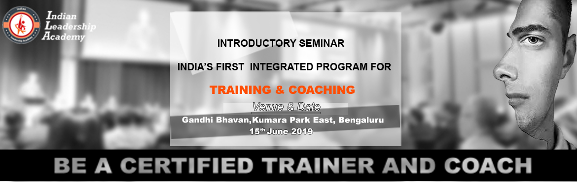 Book Online Tickets for Be A Certified Trainer and Coach - Kaush, Bengaluru. Welcome to the introductory seminar on India\'s first Integrated Program for Training and Coaching. A 3 months structured program for aspiring Trainers and Coaches. if you want to join the training industry both Training and Coaching is in equal dema