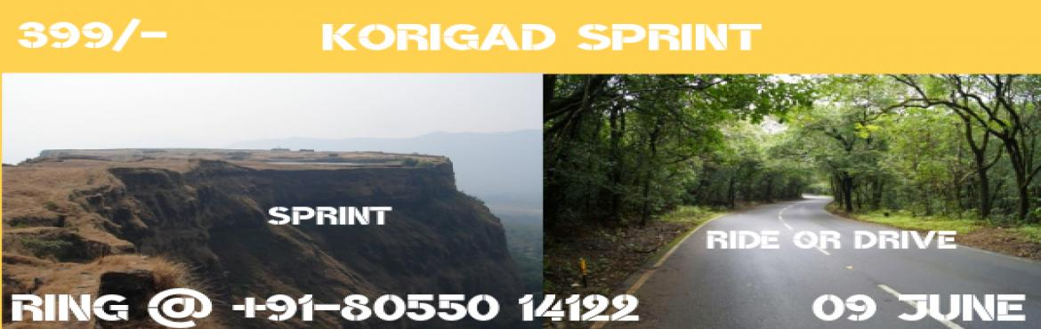 Book Online Tickets for KORIGAD SPRINT 09 JUNE, Pune. PLEASE CALL ON +91 - 8055014122 TO KNOW PARTICIPATION AVAILABILITY, EVENT STATUS BEFORE BOOKING SEAT reach me at eight zero five five zero one four one two two THIS IS A SERIOUS ADVENTURE ACTIVITY FITNESS LEVEL TO BE OPTIMUM SELF RIDE / DRIVE A