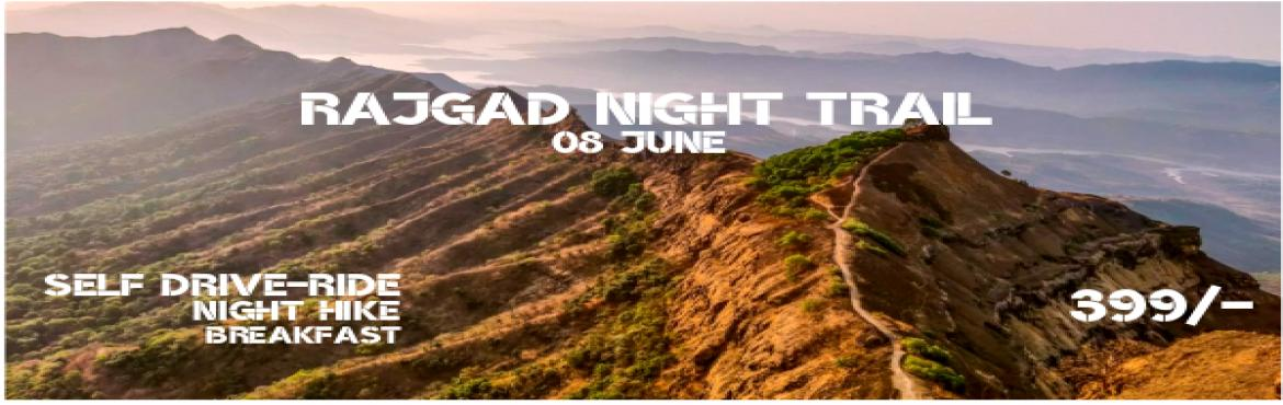 Book Online Tickets for RAJGAD NIGHT RIDE 08 JUNE 2019, Pune. PLEASE CALL ON +91- 80550 14122 TO KNOW ABOUT PARTICIPATION AVAILABILITY AND EVENT STATUS BEFORE BOOKING reach me at eight sero five five zero one four one two two  THIS IS A SERIOUS ADVENTURE ACTIVITY FITNESS LEVEL TO BE OPTIMUM SELF RIDE / DR