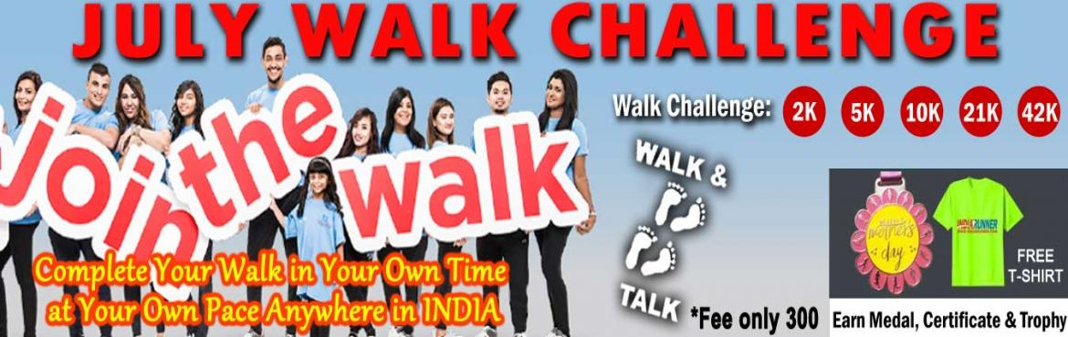 Book Online Tickets for July Challenge- Walk 2K 5K 10K 21K 42K A, Jaipur.           July Walking Challenge 2019:   Walk Challenge: One Day Walk Challenge 10K/21K/42K in a day. Daily Walk Challenge 2K/5K Running for 15 days in a month       HOW TO PARTICIPATE: You have to Walk daily in a month at least 1