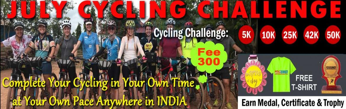 Book Online Tickets for July Challenge- Cycling-5K 10K 42K 50K A, Ahmedabad. July Cycling Challenge 2019:   Cycling Challenge: One Day Cycling Challenge 25K/42K/50K in a day. Daily Cycling Challenge 5K/10K Running for 15 days in a month       HOW TO PARTICIPATE: You have to Cycling daily in a month at leas