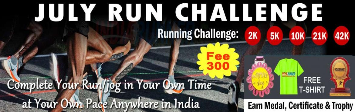Book Online Tickets for July Challenge- Run 2K 5K 10K 21K 42K Al, Pune.             July Running Challenge 2019:   Run Challenge: One Day Run Challenge 10K/21K/42K in a day. Daily Run Challenge 2K/5K Running for 15 days in a month       HOW TO PARTICIPATE: You have to Run daily in a month at leas
