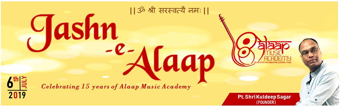 Book Online Tickets for Jashn-e-Alaap, Chennai.  Alaap Music Academy is a premier institute founded by Pandit Shri Kuldeep Sagar, to promote Hindustani classical music in the city of Chennai in 2004. The academy is affiliated to Prayag Sangit Samiti, Allahabad (Music University established in