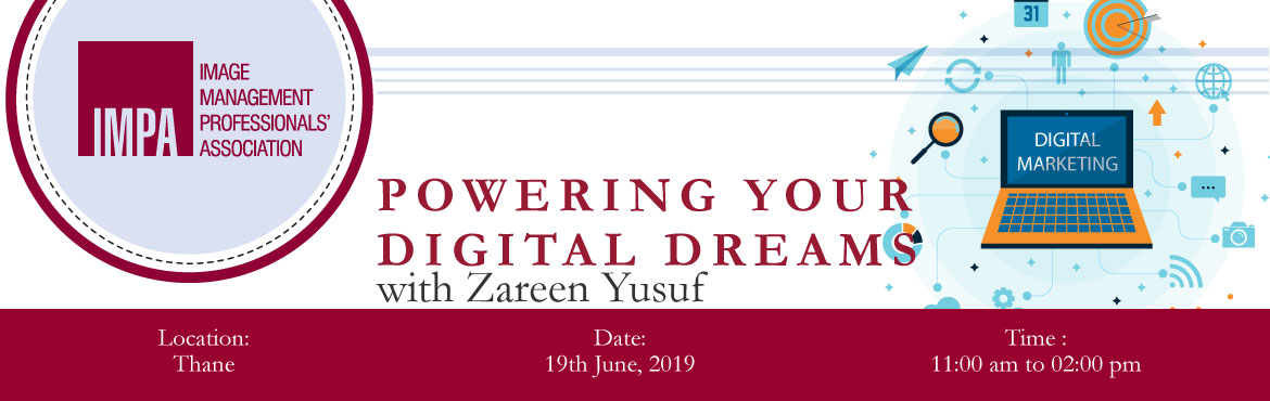 Book Online Tickets for Powering your DIGITAL DREAMS, Thane. About Zareen Yusuf Zareen comes with 7 years of industry experience and is the founder at Digimarketerz LLP.  She was a Digital Marketing Manager at Alpa Overseas & Digital Marketing Manager at Tech Main Stay. She is a campus ambassador at B