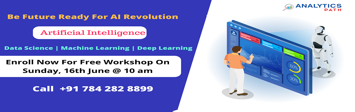 Book Online Tickets for Become AI Expert In Just 6 Months-Attend, Hyderabad. Become AI Expert In Just 6 Months-Attend Free Workshop By Analytics Path Scheduled On 16th June, 10 AM, Hyd  About The Workshop: Sign up for the highly advanced Artificial Intelligence training program by qualified experts at Analytics Path. Master A