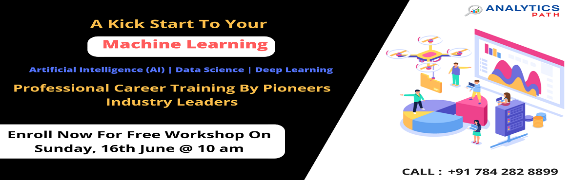 Book Online Tickets for Step Into Career In Machine Learning By , Hyderabad. Step Into Career In Machine Learning By Enrolling For Free Workshop By Analytics Path-On 16th June @ 10 AM, Hyderabad. About The Workshop: Interested in securing a career in Machine Learning? But are you confused on how to begin with your success jou