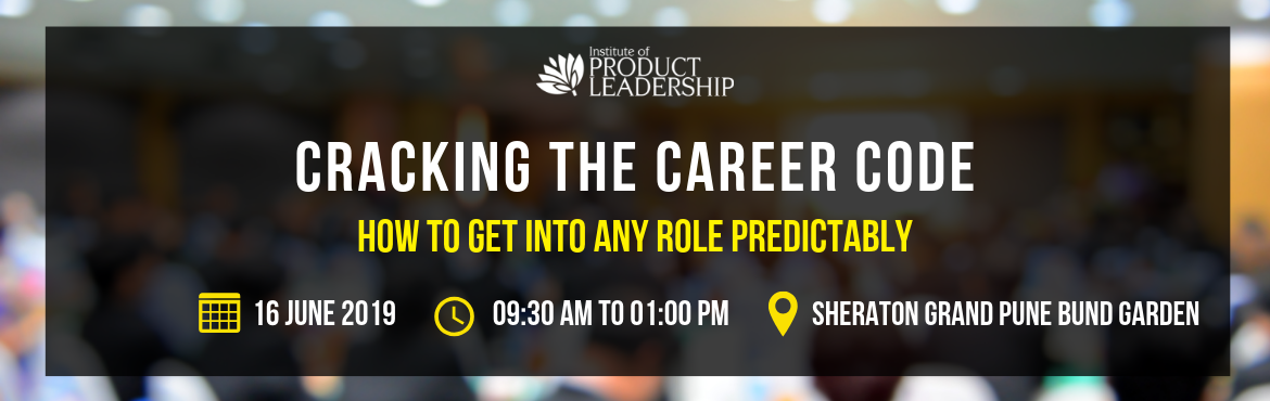 Book Online Tickets for  MasterClass - Cracking the Career Code, Pune. How to get into any role PREDICTABLY 16 June 2019 | 10:00 AM - 01:00 PM | Sheraton Grand Pune Bund Garden Hotel Sometimes Managing Career itself is a fulltime job. Understand from Hiring Managers, Senior Industry Practitioners and Live casestudi
