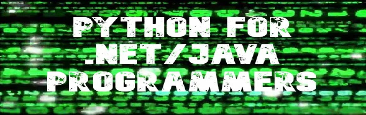 Book Online Tickets for Python for .Net/Java programmers, Hyderabad.   Improve your geek factor! Not able to cope with others learning Python? Be ready to get a quick intro to Python and a dash course on Python language constructs. No boring PowerPoint slides, this will be a fully hands-on session. T