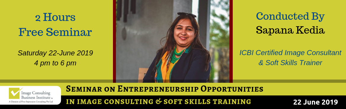 Book Online Tickets for Entrepreneurship Opportunities in Image , Ahmedabad. A must attend ICBI Seminar for thoseaspiring to be entrepreneurs in Image Consulting & Soft Skills Training. The Only Way to do great work, is to love what you do.Choose a profession you love, and you will never have to work a day in