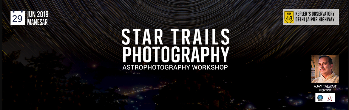 Book Online Tickets for Star Trail and Astrophotography workshop, Hassanpur . Star Trail & Astrophotography workshop  Chiiz invites you on an immersive journey of celestial discovery with Mr. Ajay Talwar. Travel to Kepler's Observatory for a cosmic experience. One night of photographing stars, planets in the ni