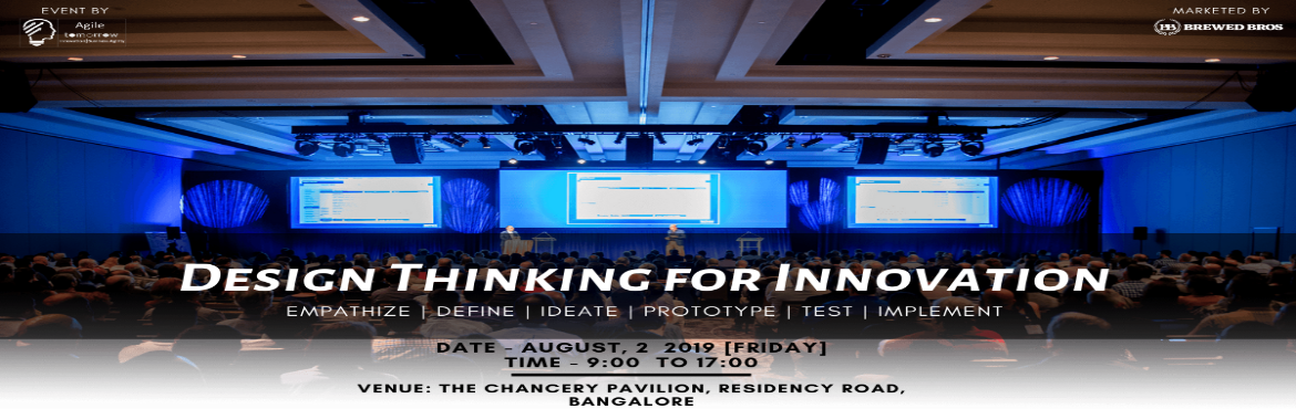 Book Online Tickets for Design Thinking for Innovation 2019	, Bengaluru. Design Thinking (DT)  is a compelling and holistic approach that has been embraced by organizations that drive innovative solutions to solve wicked problems in a human-centric way. The methodologies of Design Thinking are adopted by profess