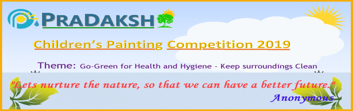 Book Online Tickets for Children(s) Online Painting Competition , Hyderabad.  Theme:Go-Green for a Healthy and Hygiene- Keep surroundings Clean Paintings should reach us until30th June 2019 Age Group: Group A: 6 till 9; Group B: 10 till 14 Name and contact details (In English Only): Full name, age (day