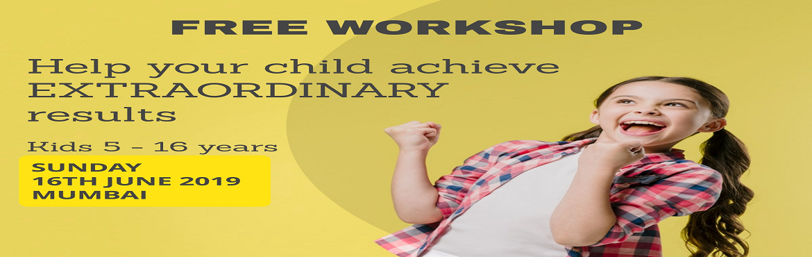Book Online Tickets for FREE Brain development workshop for kids, Mumbai. - FREE BRAIN DEVELOPMENT WORKSHOP - ✔ How do you ensure that your child does not follow the rut, but chooses a career aligned to her/his natural abilities and personality?✔ How do you ensure that your child is able to improve her/his learning abi