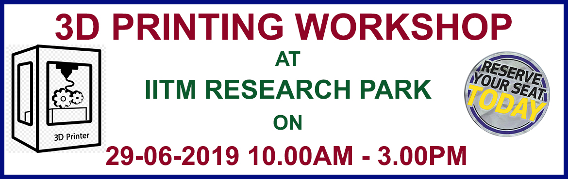 Book Online Tickets for Workshop on 3D Printing at IITM Research, Chennai. Kind Attn Civil, Mechanical, Aeronautical Engineering, and Architectural Students... In the present trend, all Engineering design jobs require 3D Printing skills.. 3D Printing is the next big breaking Technology. Attend