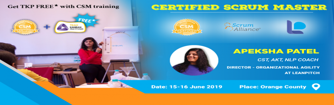 Book Online Tickets for Certified ScrumMaster Workshop in Orange, Irvine.       Once again in Orange County, internationally renowned Agile Coach, Apeksha Patel\'s public CSM Workshop! Apeksha has trained hundreds of scrum masters worldwide.This workshop will give you all the knowledge you need to enable your t