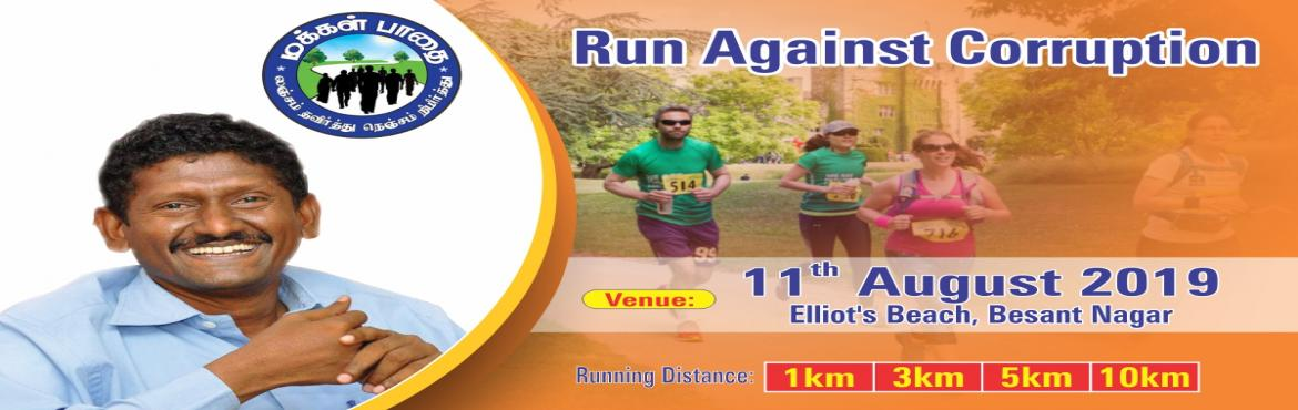 Book Online Tickets for Run Against Corruption 2019, Chennai. Run Against Corruption 2019 Venue: Elliot\'s Beach, Besant Nagar. Date: 11th August 2019 Organizer: Makkal Pathai  Honorable Chief Guest: Thiru Sahayam I.A.S. Running Distance:  1km, 3km, 5km & 10km. Race Start Time: 6.00 am RACE WILL B