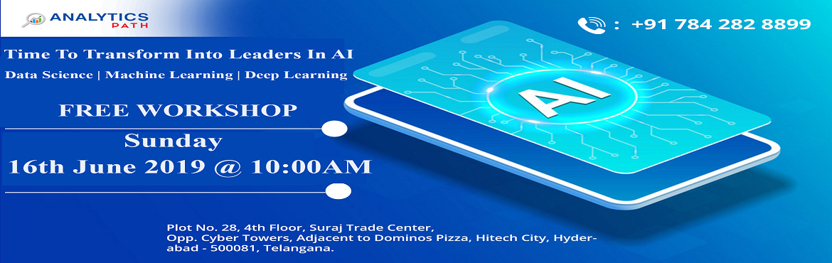 Book Online Tickets for Become AI Expert In Just 6 Months-Attend, Hyderabad. Become AI Expert In Just 6 Months-Attend Free Workshop By Analytics Path Scheduled On 16th June, 10 AM, Hyd. About The Workshop: It's time to upskill your career based knowledge of Artificial Intelligence & start excelling in your professio