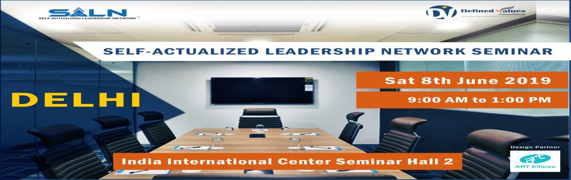 Book Online Tickets for Self-Actualized Leadership Network Semin, New Delhi.   About the Workshop   Self-Actualization is a state of self-awareness from where a person can take highly effective decisions and becomes a visionary thinker. At a Self-Actualized state of mind, a person\'s observations reach very clo