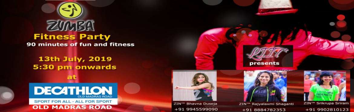 Book Online Tickets for Zumba Fitness Party, Bengaluru. LIIT presents to you 90 minutes of Swag and Sweat at Decathlon, Old Madras Road. Come and join us and set the inner Dancer and Fitness addict in you on fire with your friends and family. You can find a variety of sessions like Zumba® Fitness and