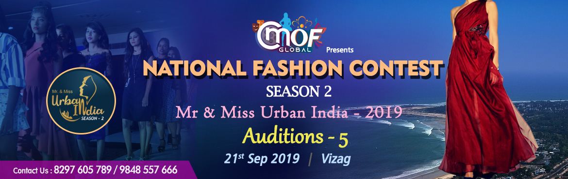 Book Online Tickets for Mr and Miss Urban India 2019  Auditions , Visakhapat. Mr & Miss Urban India 2019 CMOF Global – A House of Style and Fashion Studio It has already transformed the life of 1000+ freshers and have launched their career in the fashion worldby turning them into professional models. Last year it con