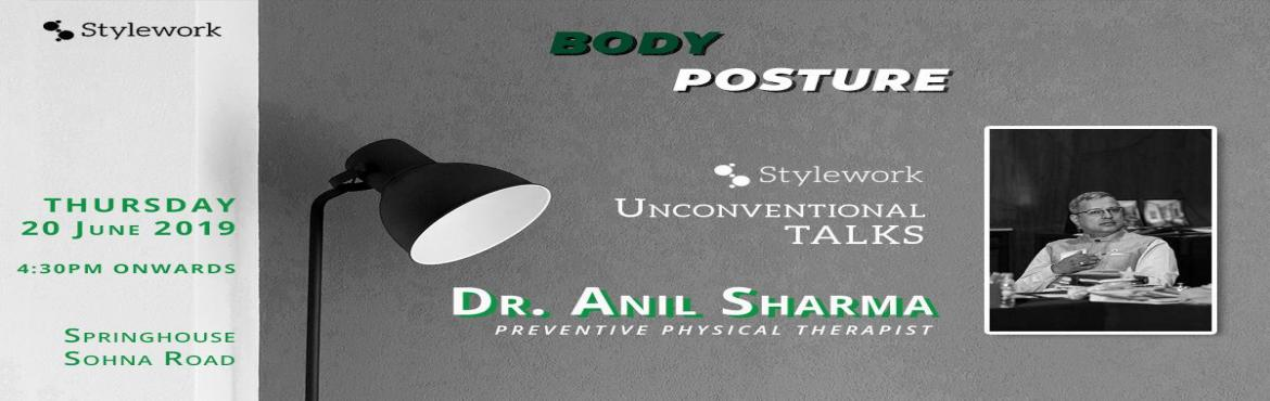 "Book Online Tickets for Unconventional Talks, Gurugram. Stylework is hosting its second UCT session!Our guest: Dr. Anil Sharma, Preventive Physical Therapist will speak on ""Body Postures and on-desk exercises to stay healthy during the 9 to 5"".At the event he'll talk about how body postu"