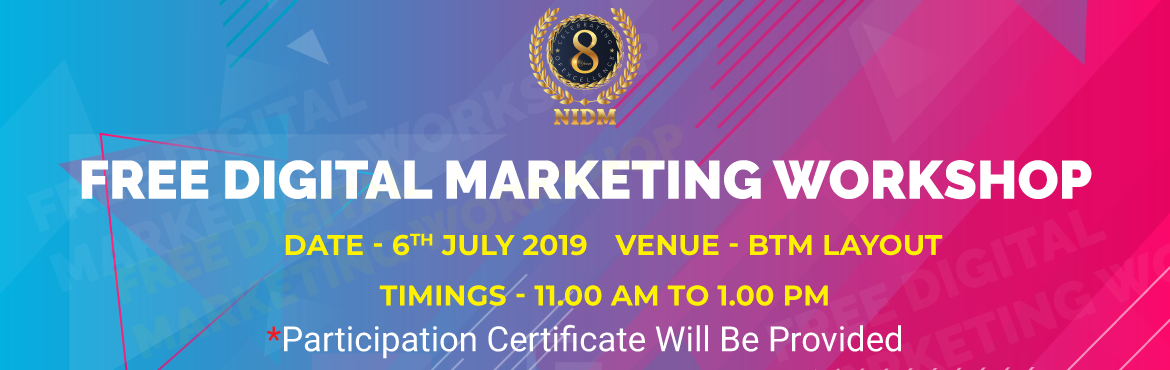 Book Online Tickets for Free Digital Marketing Webinar - NIDM-Na, Bengaluru.   The marketing industry has upended traditional formats.    Join us on Saturday, 6th July to explore the changing role of marketing in an increasingly competitive marketplace and some key marketing trends in 2019.   Workshop Time