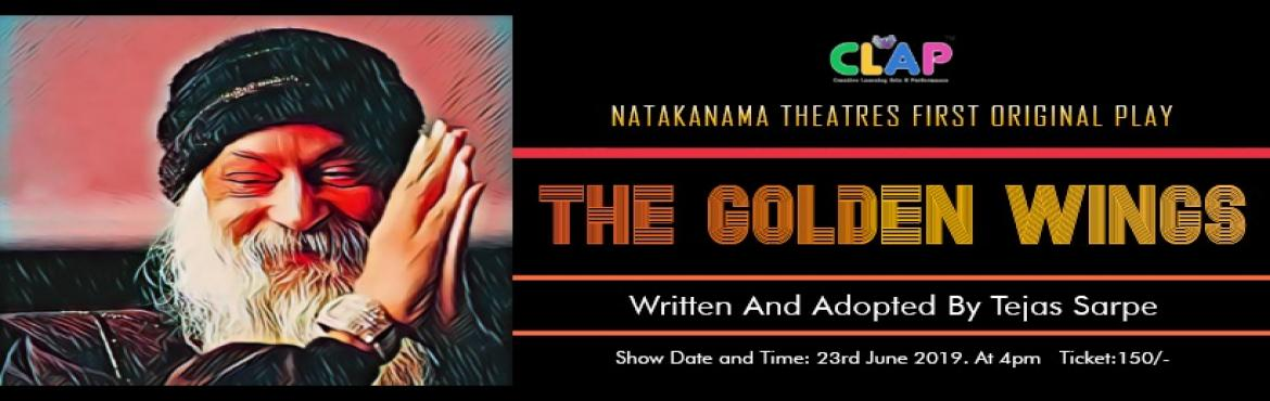 Book Online Tickets for The Golden Wings , Mumbai. Rajneesh who is graduated in the theatrical background, the Rajneesh who is writing a new play for his group and he is reading Osho for the past 6 months and he is fed up with his ideology and ethics. The play is about to tell Osho stories which Rajn